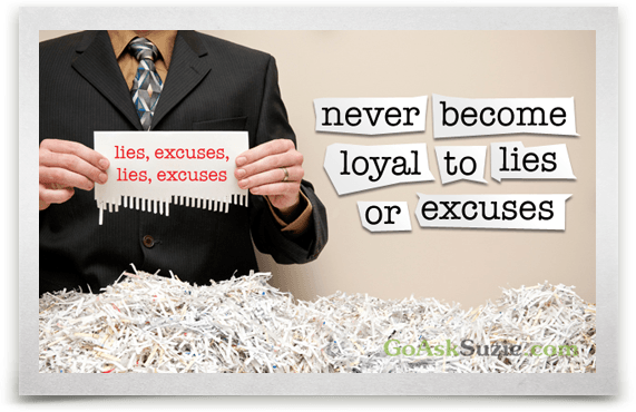 dont be loyal to lies or excuses