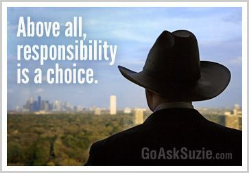 Responsibility is a choice