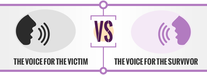 The voice for the victim vs the voice for the survivor
