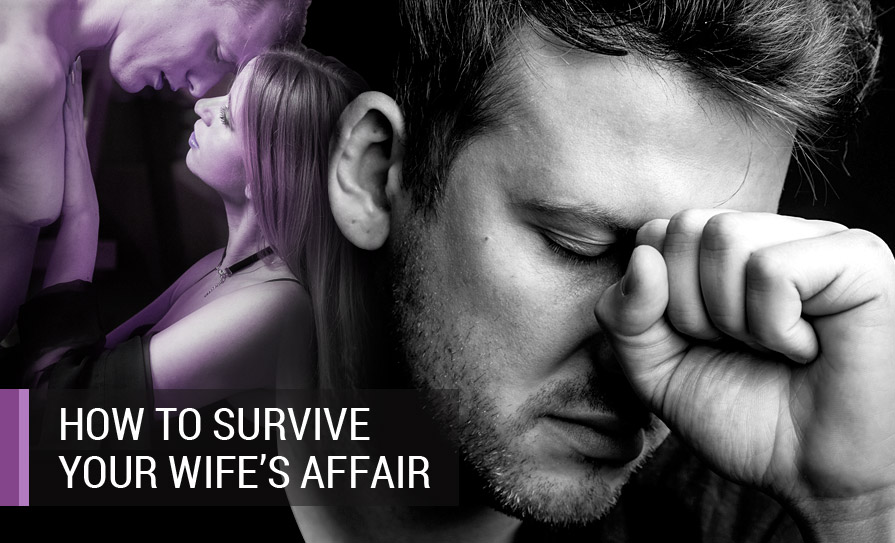 How to Survive Your Wife's Affair