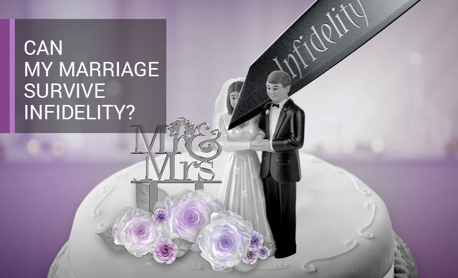 Can my marriage survive infidelity?