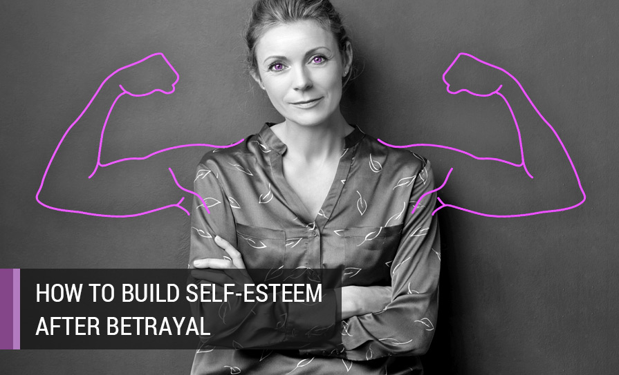 Build Self-Esteem After Betrayal