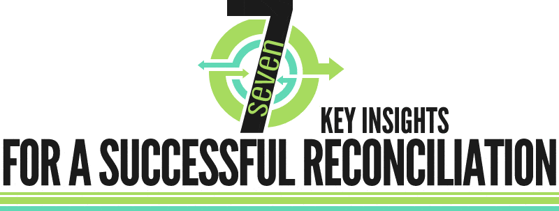 7 Key Insights for a Successful Reconciliation