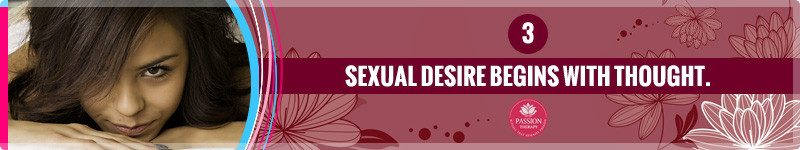 Sexual Desires Begins With Thought