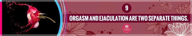 Orgasm And Ejaculation Go Together But Are Not Attached To Each Other