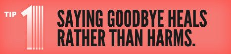 Tip 01:Saying GoodBye Heals Rather Than Harms