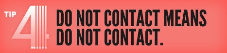 Tip 04:Do Not Contact Means Do Not Contact
