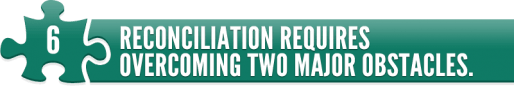 Reconciliation Requires Overcoming Two Major Obstacles