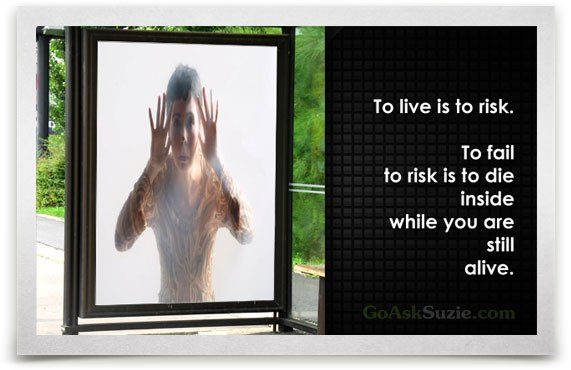 To Live Is To Risk